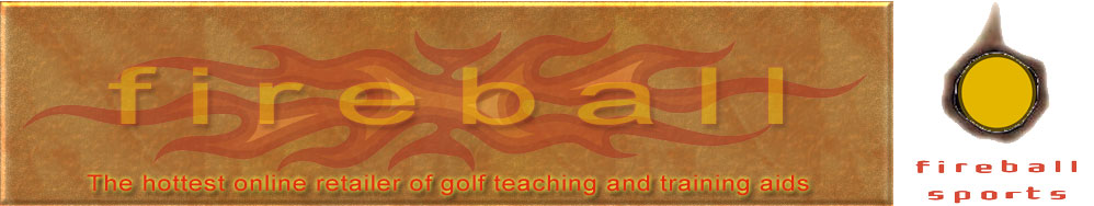 Fireball Sports - The hottest online retailer of golf teaching and training aids
